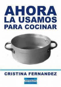 "A pro-Kirchner flyer shows a cooking pot with the words, ""now we use it to cook."""