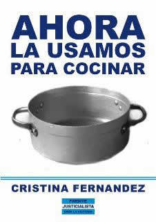 A pro-Kirchner flyer shows a cooking pot with the words, 'Now we use it to cook.'
