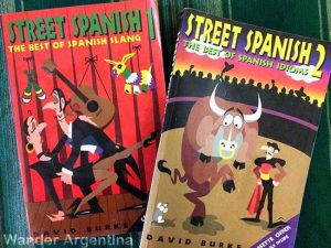 A picture of the books Street Spanish, The Best of Spanish Street Slang volumes one and two