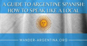 Guide to speak Spanish like an Argentina
