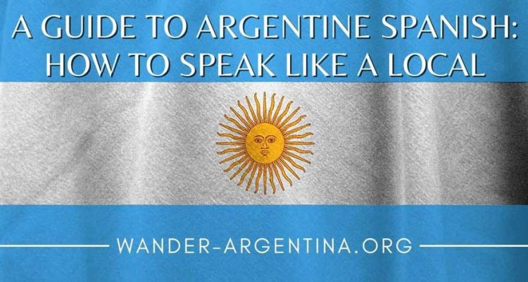 How to Speak Spanish Like an Argentine